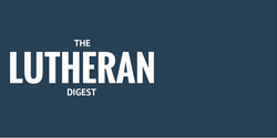 The Online Home Of The Lutheran Digest
